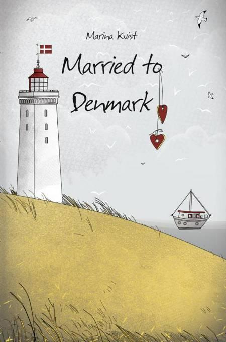 Married to Denmark af Marina Kvist