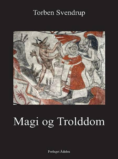 Magi og Trolddom af Torben Svendrup
