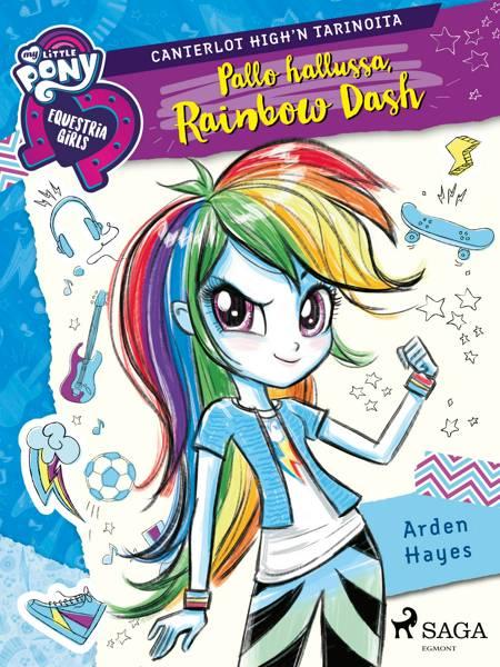 My Little Pony - Equestria Girls - Pallo hallussa, Rainbow Dash af Arden Hayes