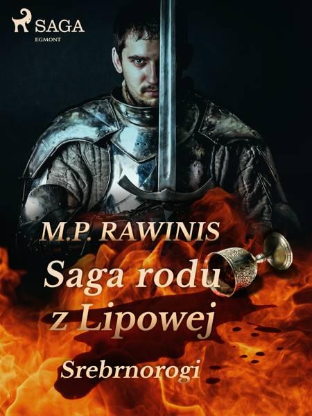 Saga rodu z Lipowej 26: Srebrnorogi af Marian Piotr Rawinis