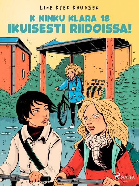 K niinku Klara 18 - Ikuisesti riidoissa! af Line Kyed Knudsen