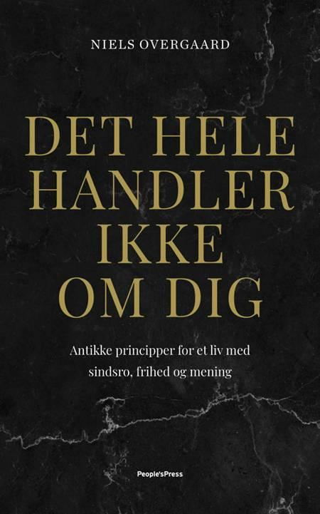 Det hele handler ikke om dig af Niels Overgaard