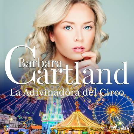 La Adivinadora del Circo (La Colección Eterna de Barbara Cartland 8) af Barbara Cartland