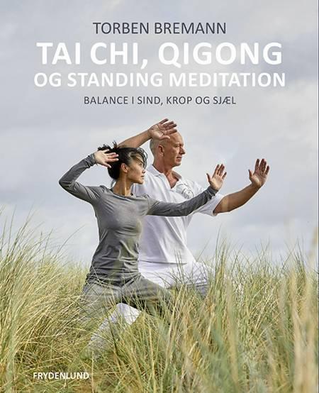 Tai Chi, Qi Gong og standing meditation af Torben Bremann