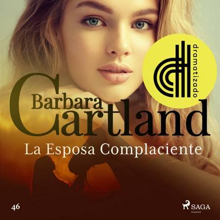 La Esposa Complaciente (La Colección Eterna de Barbara Cartland 46) - Dramatizado af Barbara Cartland