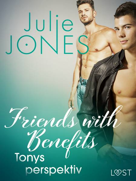 Friends with Benefits: Tonys perspektiv af Julie Jones