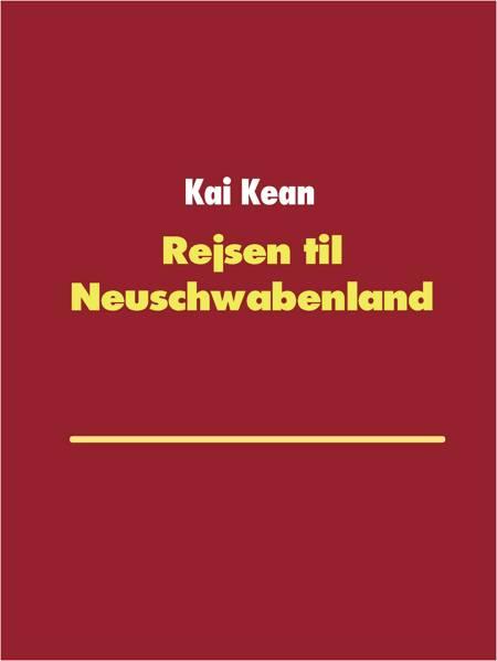 Rejsen til Neuschwabenland af Kai Kean