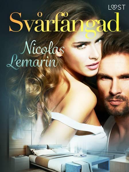 Svårfångad - erotisk novell af Nicolas Lemarin