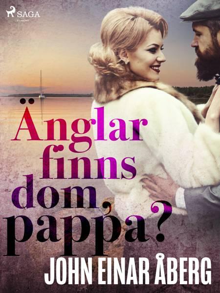 Änglar finns dom, pappa? af John Einar Åberg