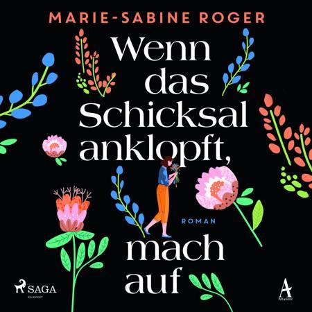 Wenn das Schicksal anklopft, mach auf af Marie-Sabine Roger