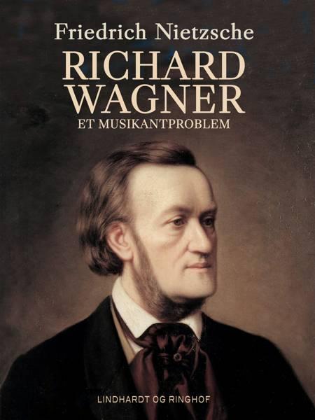 Richard Wagner. Et musikantproblem af Friedrich Nietzsche