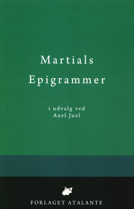 Martials epigrammer af M. Valerius Martialis og oversat af Axel Juel