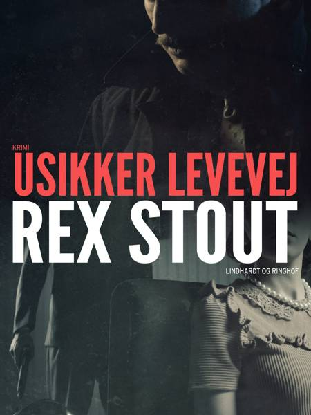 Usikker levevej af Rex Stout