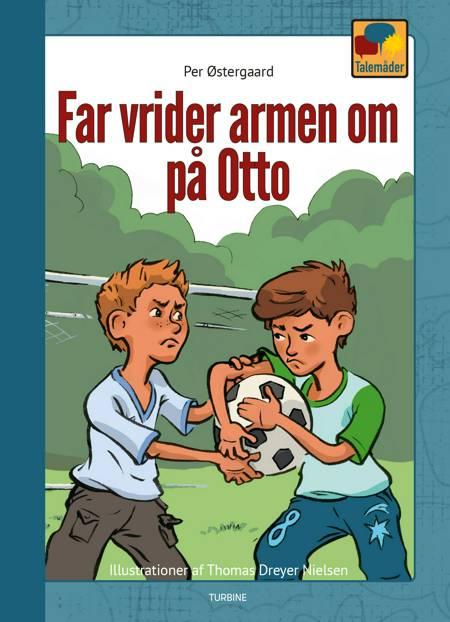 Far vrider armen om på Otte af Per Østergaard
