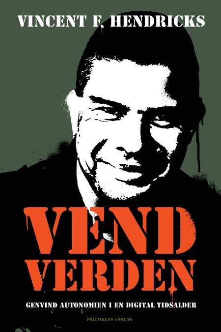 Vend verden af Vincent F. Hendricks