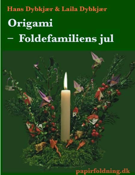 Origami - Foldefamiliens jul af Hans Dybkjær
