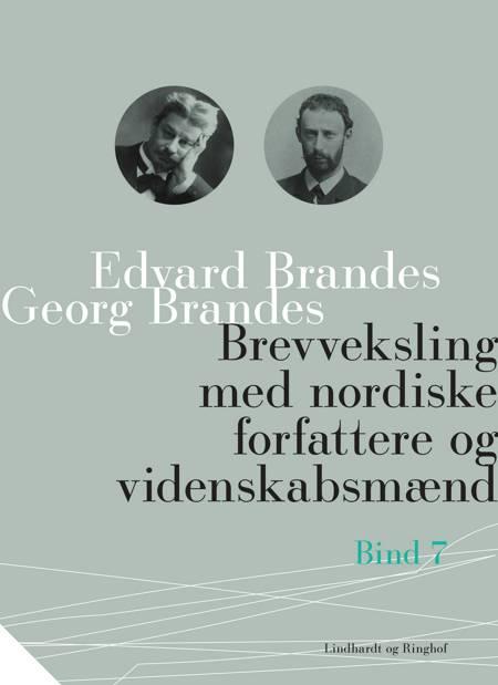 Brevveksling med nordiske forfattere og videnskabsmænd (bind 7) af Georg Brandes og Edvard Brandes