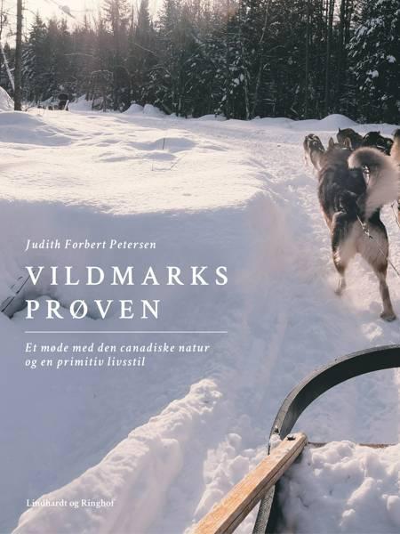 Vildmarksprøven. Et møde med den canadiske natur og en primitiv livsstil af Judith Forbert Petersen