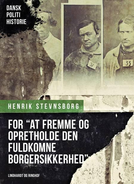 For ''at fremme og opretholde den fuldkomne borgersikkerhed''. Om oprettelsen af Københavns Politiret i 1793 af Henrik Stevnsborg