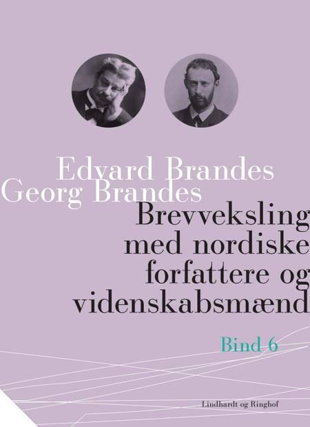 Brevveksling med nordiske forfattere og videnskabsmænd (bind 6) af Georg Brandes og Edvard Brandes