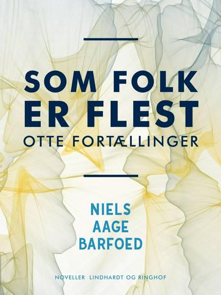 Som Folk er flest - Otte Fortællinger af Niels Aage Barfoed