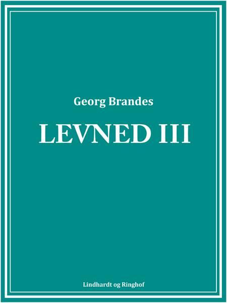 Levned III af Georg Brandes