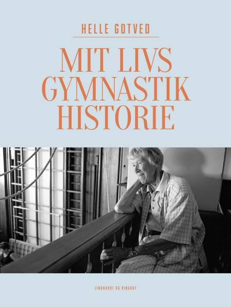 Mit livs gymnastikhistorie af Helle Gotved