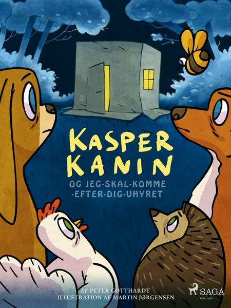 Kasper Kanin og Jeg-skal-komme-efter-dig-uhyret af Peter Gotthardt