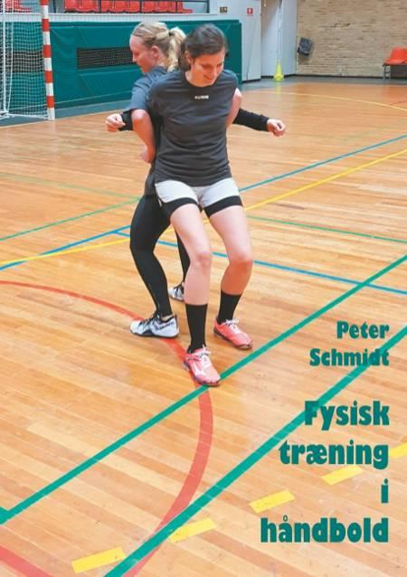 Fysisk træning i håndbold af Peter Schmidt
