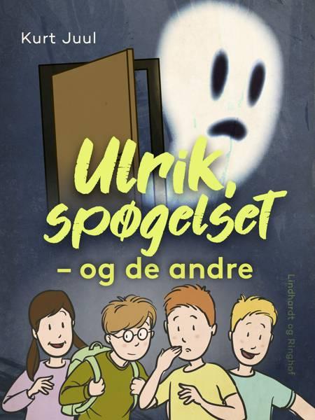 Ulrik, spøgelset - og de andre af Kurt H. Juul
