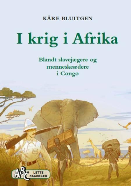 I krig i Afrika af Kåre Blutigen