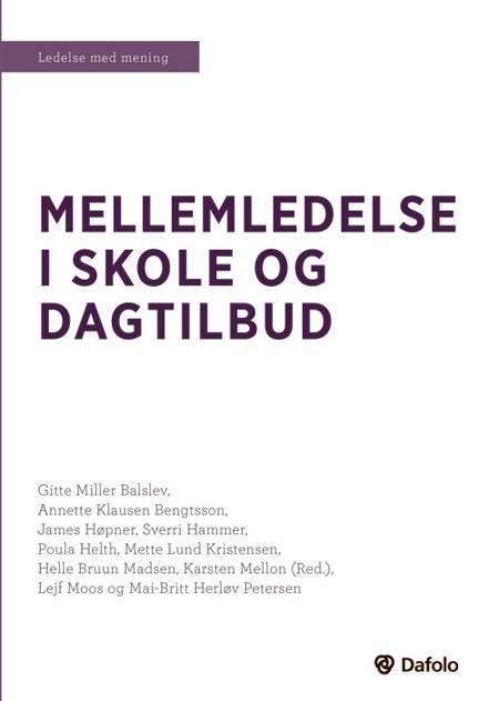 Mellemledelse i skole og dagtilbud af Gitte Miller Balslev, James Høpner, Annette Klausen Bengtsson og James Hæpner m.fl.