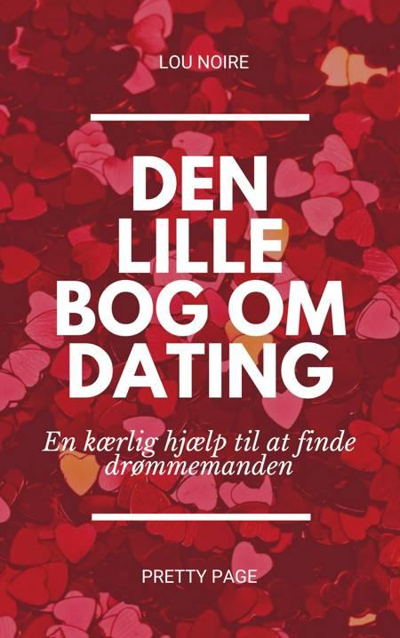 Den lille bog om dating af Lou Noire