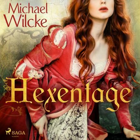 Hexentage af Michael Wilcke