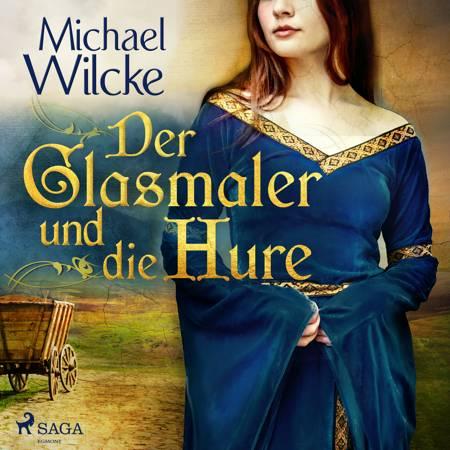 Der Glasmaler und die Hure af Michael Wilcke
