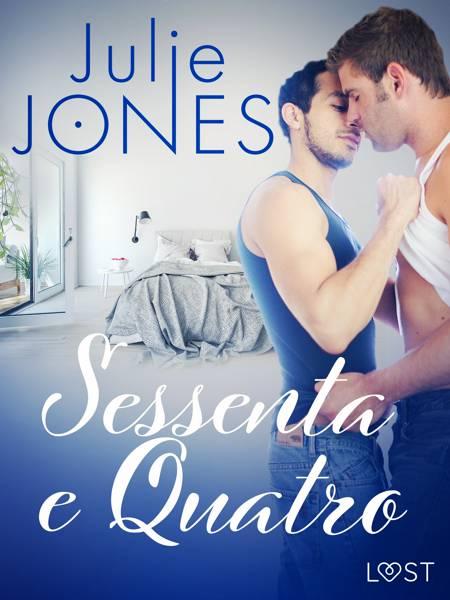 Sessenta e Quatro - Conto Erótico af Julie Jones