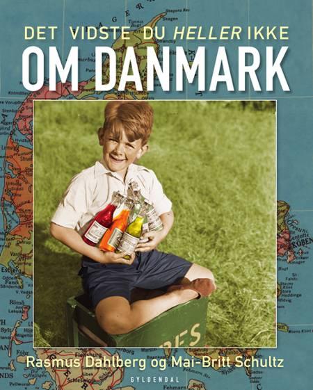 Det vidste du heller ikke om Danmark af Rasmus Dahlberg og Mai-Britt Schultz