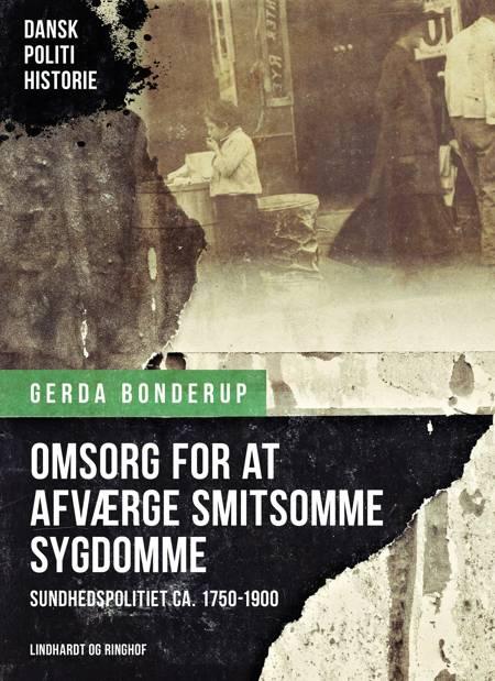 ''Omsorg for at afværge smitsomme Sygdomme''. Sundhedspolitiet ca. 1750-1900 af Gerda Bonderup