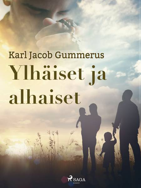 Ylhäiset ja alhaiset af Karl Jacob Gummerus
