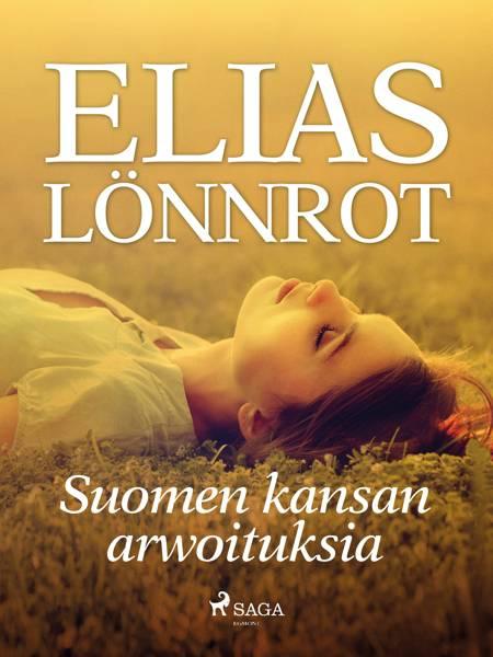 Suomen kansan arwoituksia af Elias Lönnrot