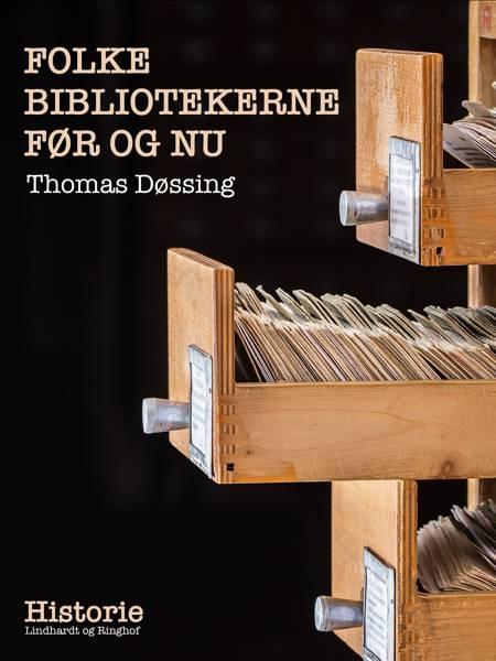 Folkebibliotekerne før og nu af Thomas Døssing