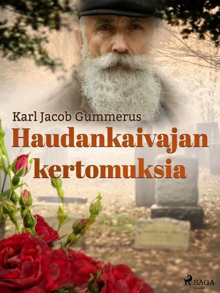 Haudankaivajan kertomuksia af Karl Jacob Gummerus