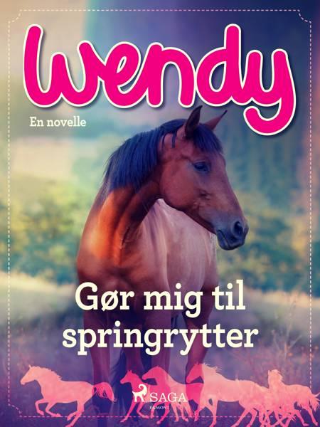 Wendy - Gør mig til springrytter