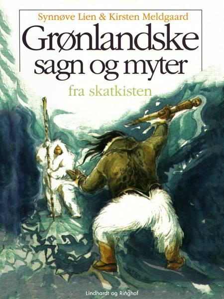 Grønlandske sagn og myter af Kirsten Meldgaard og Synnøve Lien
