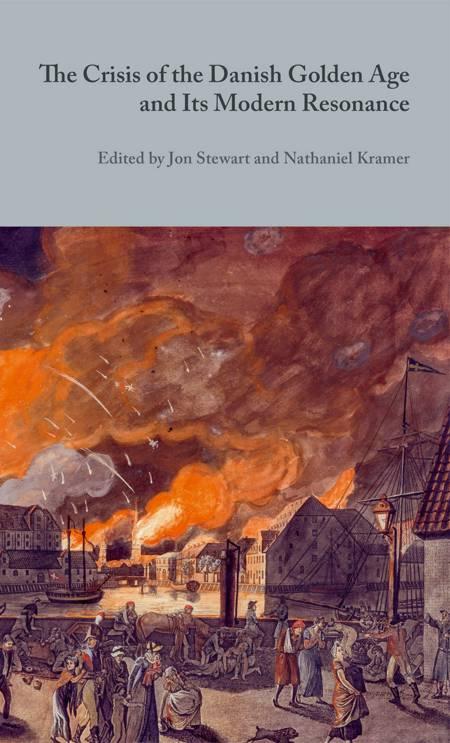 The Crisis of the Danish Golden Age and Its Modern Resonance af Jon Stewart og Nathaniel Kramer