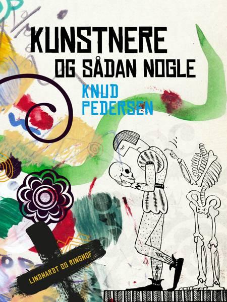 Kunstnere og sådan nogle af Knud Pedersen