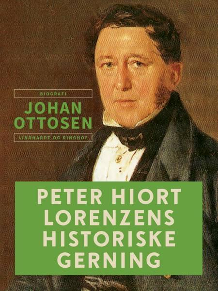 Peter Hiort Lorenzens historiske gerning af Johan Ottosen