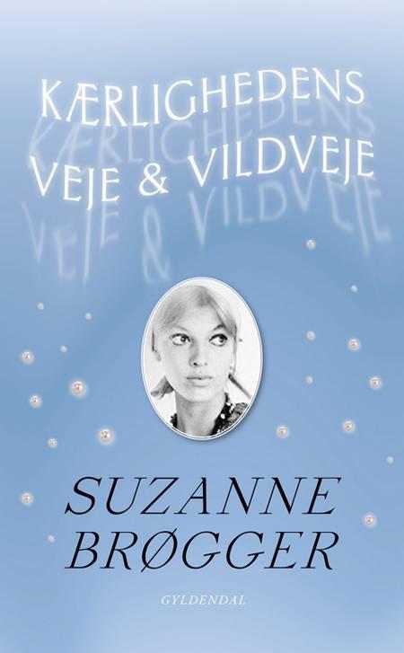 Kærlighedens veje og vildveje af Suzanne Brøgger
