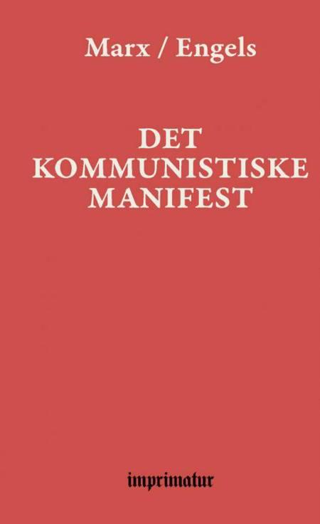 Det kommunistiske manifest af Karl Marx Friedrich Engels