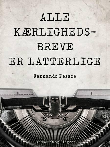 Alle kærlighedsbreve er latterlige af Fernando Pessoa